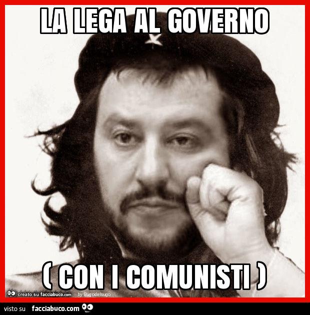 La lega al governo ( con i comunisti )
